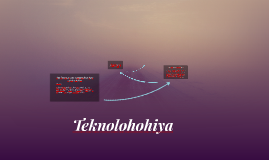 Copy of Teknolohohiya