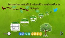 Copy of Întrunirea metodică raională a profesorilor de biologie