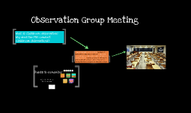 Observation Group Meeting