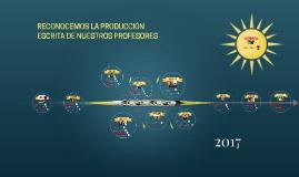 RECONOCEMOS LA PRODUCCIÓN LITERARIA DE NUESTROS PROFESORES