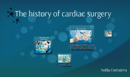 The history of cardiac surgery