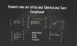 Students who are Gifted and Talented and Twice Exceptional