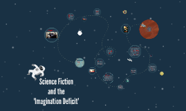 Science Fiction and the 'Imagination Deficit'