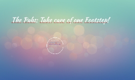 The Pabs: Take care of one Footstep!