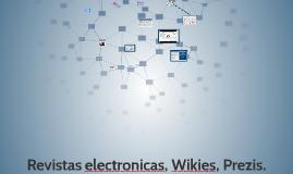 Revistas electronicas, wikies, prezi.