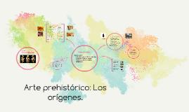 Arte prehistórico: Los orígenes.