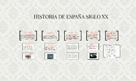 HISTORIA DE ESPAÑA SIGLO XX