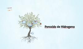 Copy of Peroxido de Hidrogeno