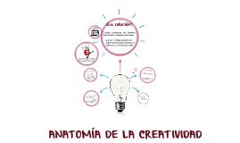 ANATOMÍA DE LA CREATIVIDAD