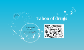 Tabú of drugs