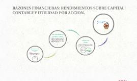 RAZONES FINANCIERAS: RENDIMIENTOS SOBRE CAPITAL CONTABLE Y U