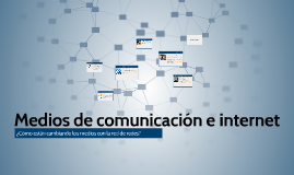 Medios tradicionales de comunicación e internet