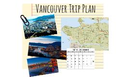 Copy of Vancouver Trip Plan
