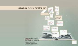 """REGLAS DE LA LETRA """"G""""."""