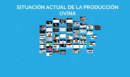 SITUACIÓN ACTUAL DE LA PRODUCCIÓN OVINA