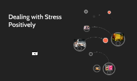 Dealing with Stress Possitively