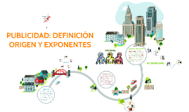 Copy of PUBLICIDAD: DEFINICIÓN ORIGEN Y EXPONENTES