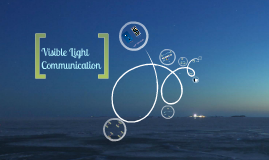 Copy of Visible Light Communication