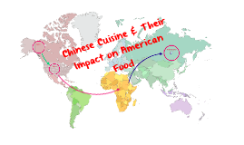 Chinese Cuisine & Their Impact on American Food
