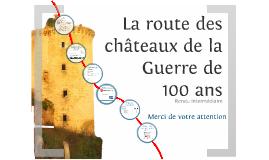 La route des châteaux de la guerre de 100 ans