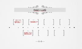 DOLCI E CAFF