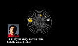 Mindenki olyan, mit Senna.