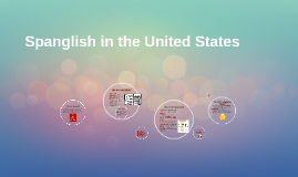 Spanglish in the United States