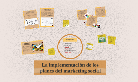 Copy of La implementacion de los planes del marketing social