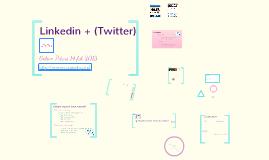 Linkedin + Twitter