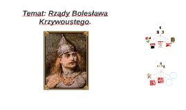 Temat: Rządy Bolesława Krzywoustego.