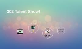 302 Talent Show!