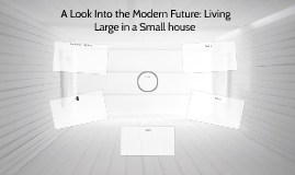 A Look Into the Modern Future: Living Large in a Small hous