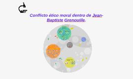 Jean-Baptiste Grenouille y su conflicto ético-moral
