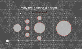 Why pro-gaming is a sport.