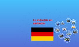 La industria en alemania.