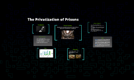 The Privatization of Prisons
