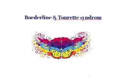 Borderline & Tourette syndrom