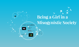 Being a Girl in a Misogynistic Society