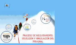 Copy of PROCESO DE RECLUTAMIENTO, SELECCIÓN Y VINCULACIÓN DEL PERSONAL