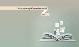 Mitä on kirjallisuushistoria?