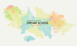 Copy of DREAM SCHOOL