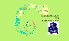 CONCENTRACIÓN POR CENTRIFUGACIÓN