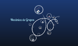 Copy of mecanica de grupo