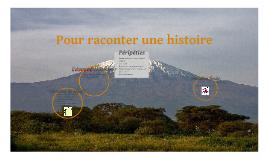 Copy of Pour raconter une histoire