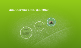 ABDUCTION : PEG KEHRET