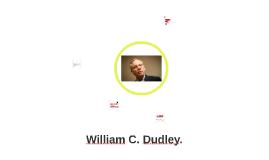 William C. Dudley.