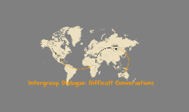 Intergroup Dialogue: Difficult Conversations