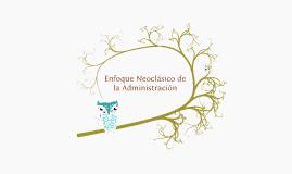 Copy of ENFOQUE NEOCLÁSICO DE LA ADMINISTRACIÓN
