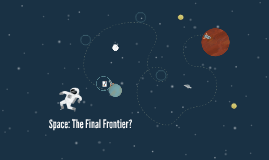 Space: The Final Frontier?