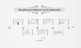 Metaphysical Influence on the Romantics